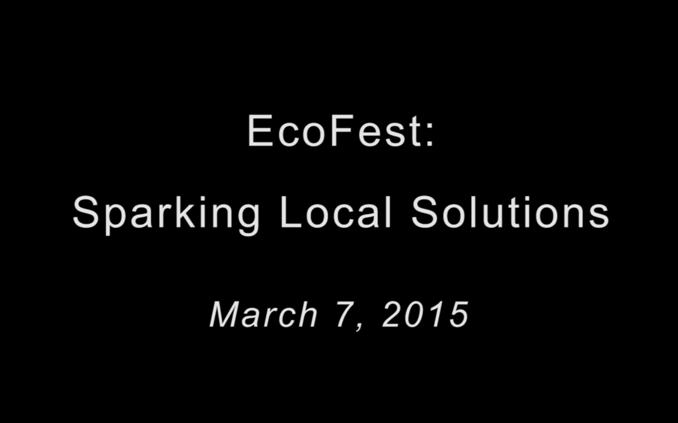 EcoFest 2015: Local Energy Solutions