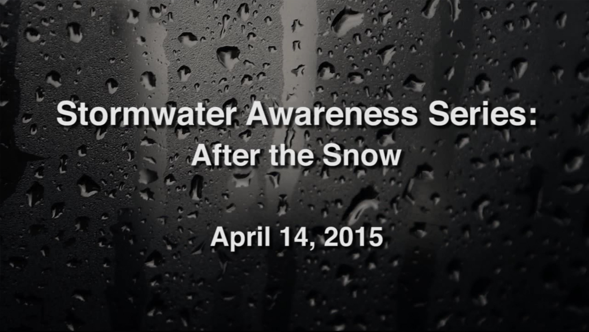 Stormwater Awareness Series: After the Snow – April 14, 2015