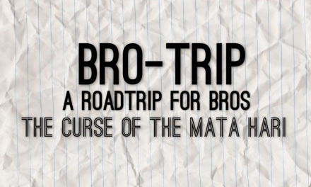 Bro-Trip: A Roadtrip for Bros | The Curse of the Mata Hari
