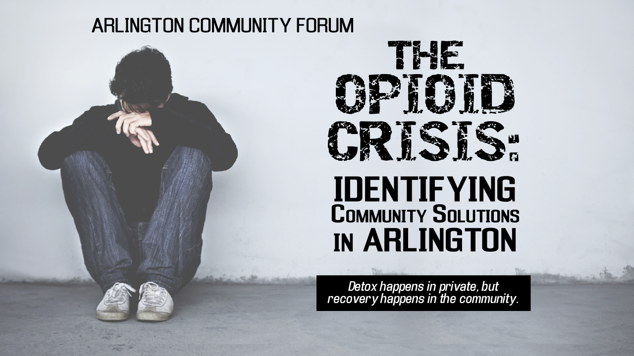 Arlington Community Forum: The Opioid Crisis – October 13th, 2015