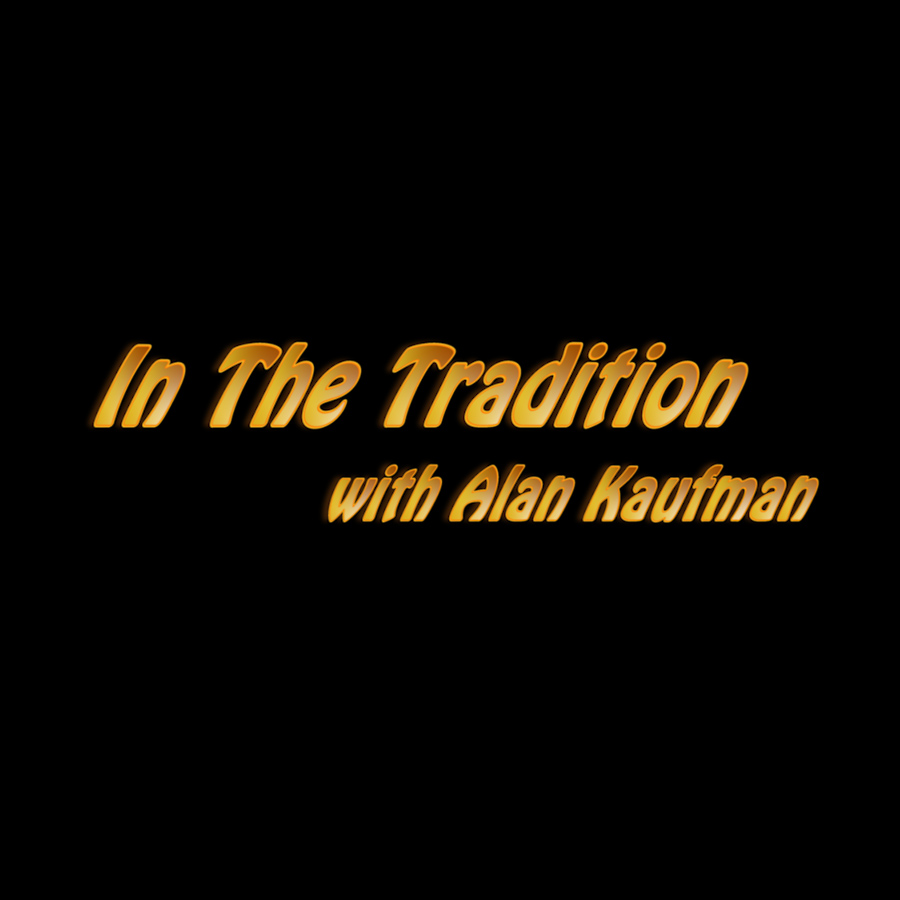 In the Tradition with Alan Kaufman