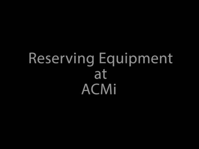 Reserving Equipment at ACMi