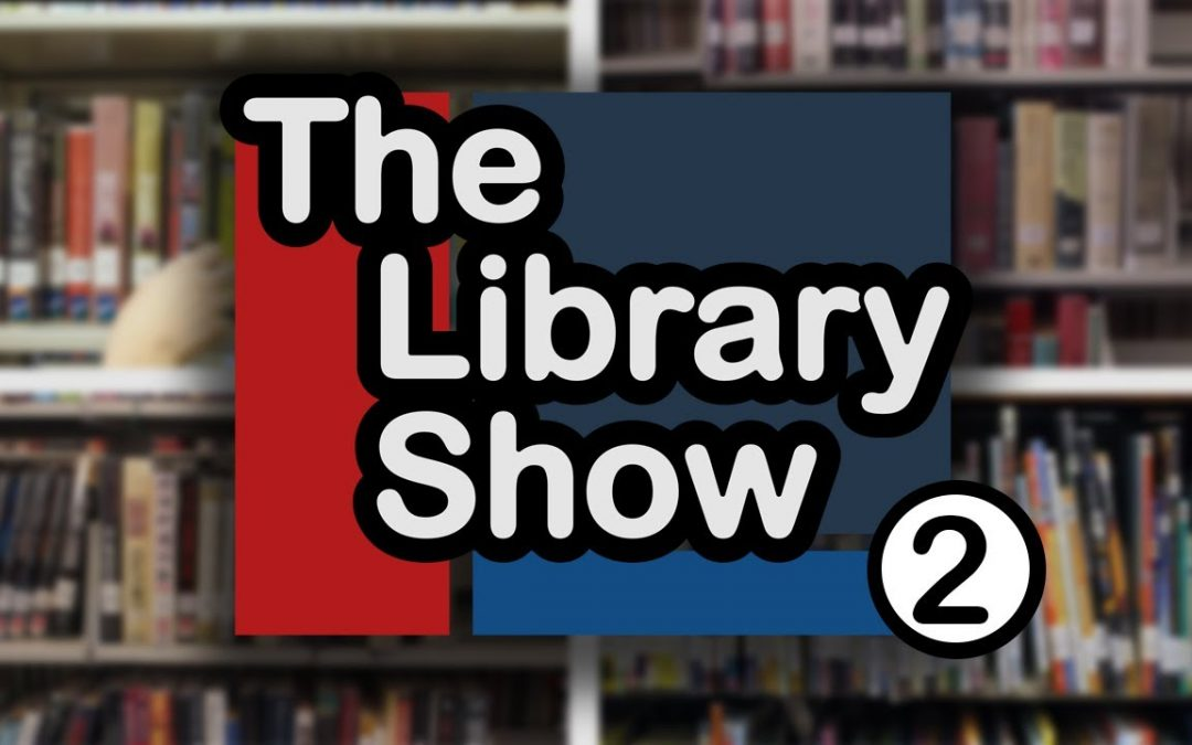 The Library Show – Ep 2