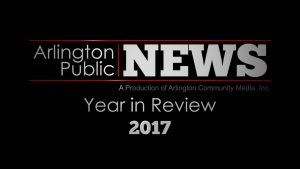 Arlington News: A Year in Review 2017