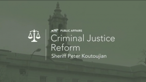 Sheriff Koutoujian on Criminal Justice Reform