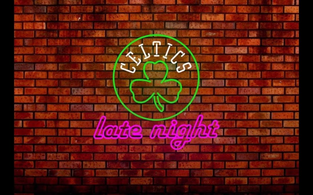 Celtics Late Night (EPISODE 1)