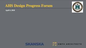 AHS Building Design Progress Forum – April 4, 2018