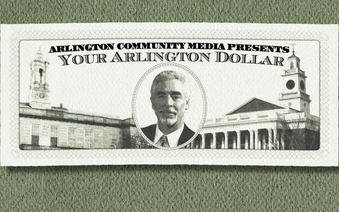 Your Arlington Dollar – Dan Dunn on the Debt Exclusion