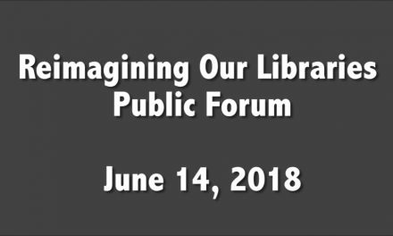 Reimagining Our Libraries Public Forum – June 14, 2018