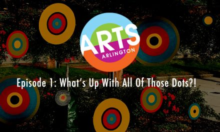 Arts Arlington Episode 1: What's Up With All Of Those Dots?!