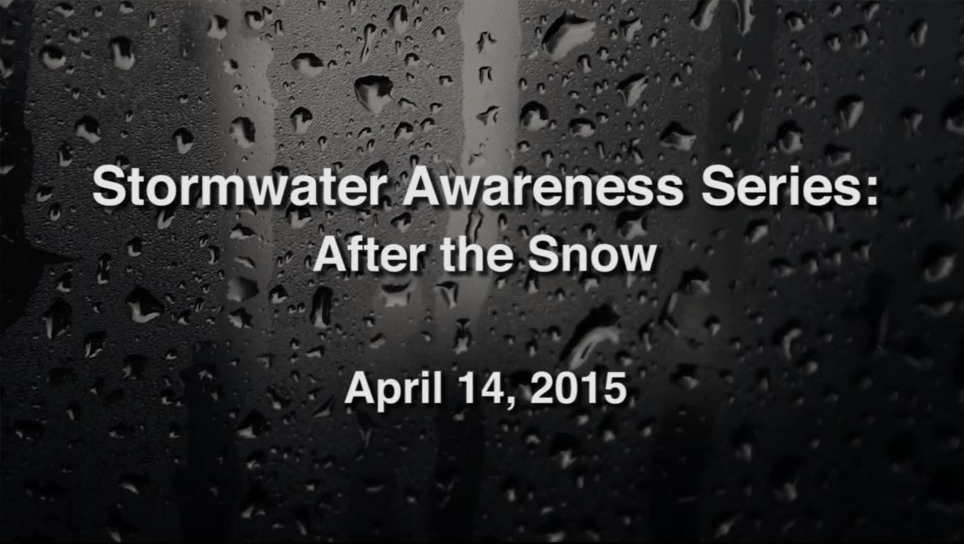 Stormwater Awareness Series: After the Snow – April 14, 2015