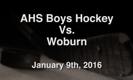AHS Varsity Boys Hockey vs Woburn – January 9, 2016