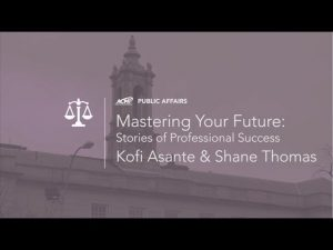 Mastering Your Future: Tales of Professional Success – Kofi Asante & Shane Thomas