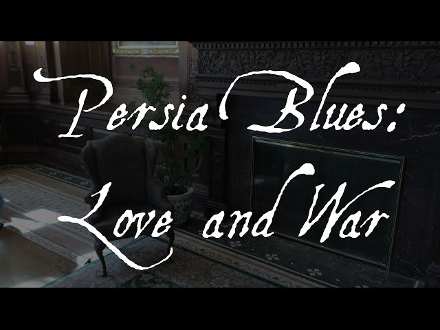 Persia Blues: Love and War Strikes the Right Chord