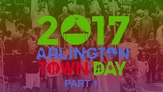 Arlington Town Day 2017 | Part 1