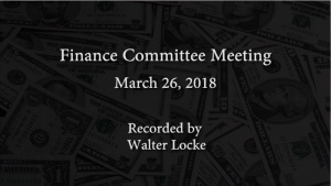 Finance Committee Meeting – March 26, 2018