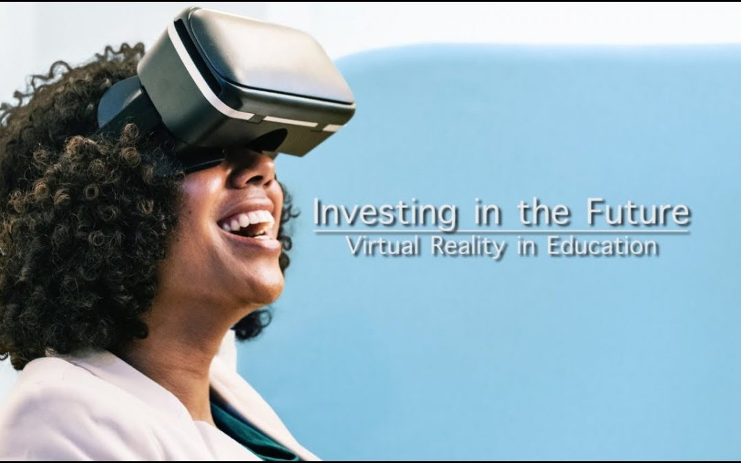 Investing in the Future: Virtual Reality in Education
