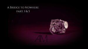 Alessio Miraglia – A Bridge to Nowhere part. 1 & 3 (Official Video)