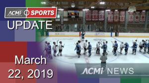 ACMi Sports Update: March 22, 2019