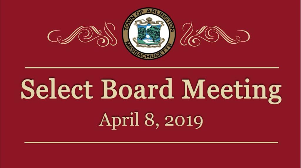 Select Board Meeting – April 8, 2019