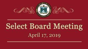 Select Board Meeting – April 17, 2019
