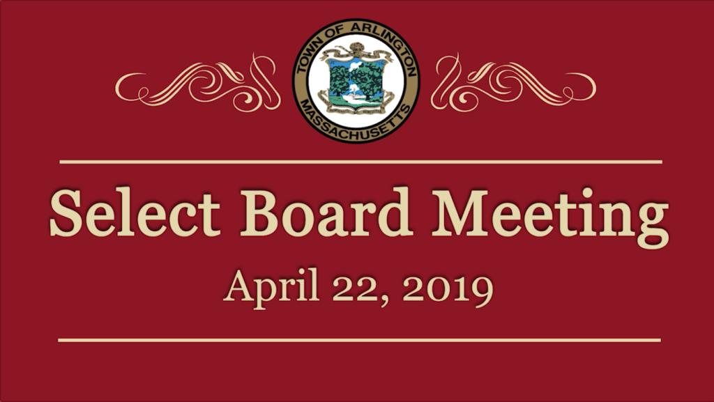 Select Board Meeting – April 22, 2019