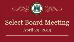 Select Board Meeting – April 29, 2019