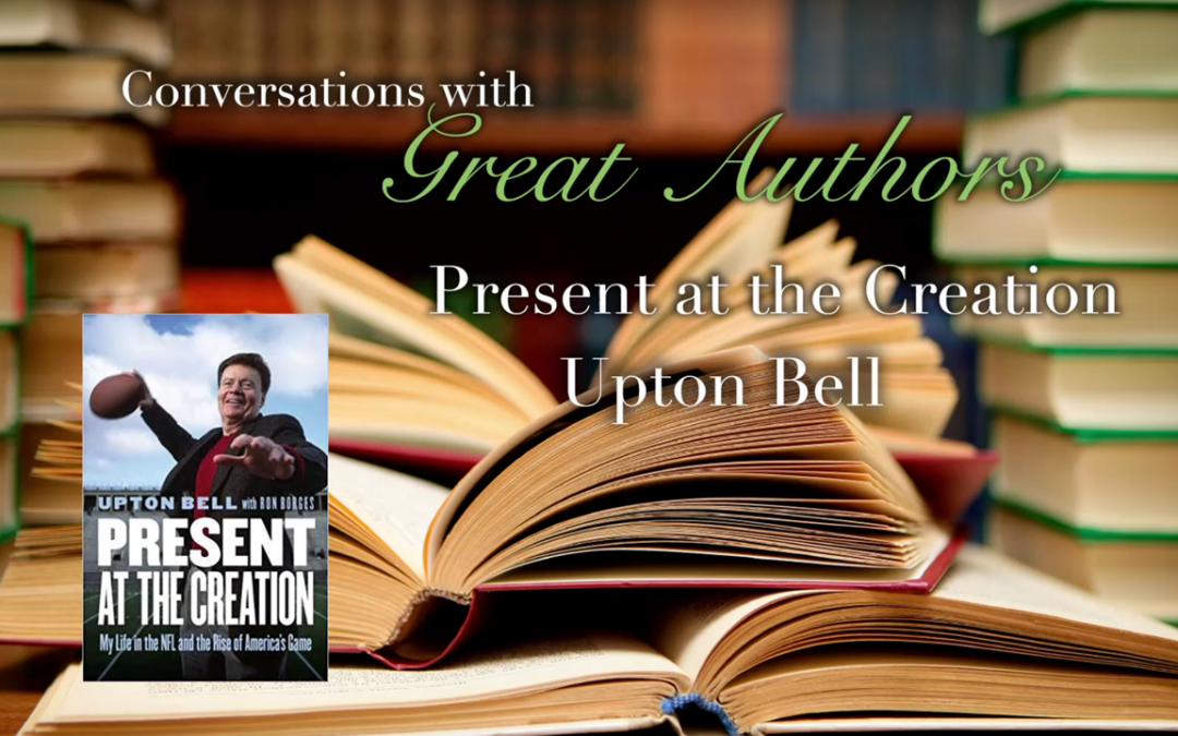 Conversations with Great Authors – Upton Bell