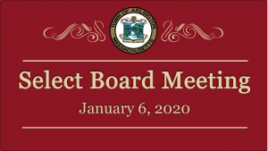 Select Board Meeting – January 6, 2020
