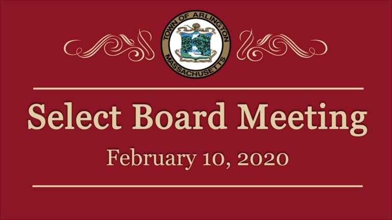 Select Board Meeting – February 10, 2020