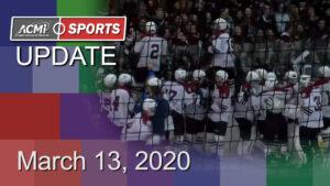 ACMi Sports Update: March 13, 2020