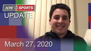 ACMi Sports Update: March 27, 2020
