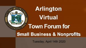 Arlington Virtual Town Forum – April 14, 2020