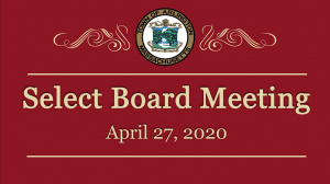 Select Board Meeting – April 27, 2020