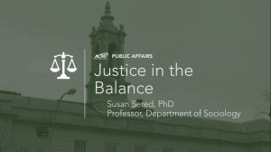 Justice in the Balance | Susan Sered, PhD