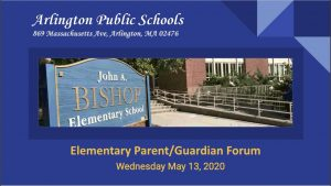 Arlington Elementary Parent/Guardian Forum May 13th 2020
