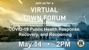 Virtual Town Forum, Covid-19 Public Health Response, Recovery, and Re-opening – May 14th, 2020