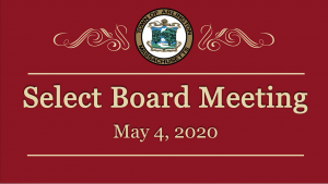 Select Board Meeting – May 4, 2020