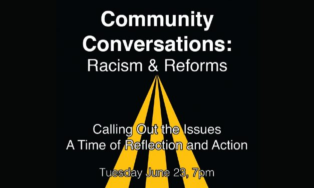 Community Conversations: Racism & Reforms – Calling Out the Issues: A Time of Reflection and Action