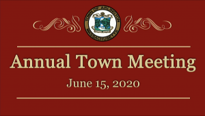 Annual Town Meeting – June 15, 2020