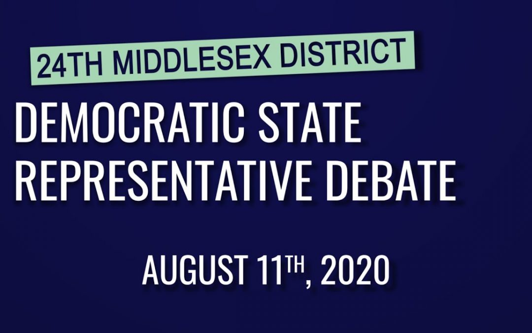 Democratic State Representative Debate – 24th Middlesex District