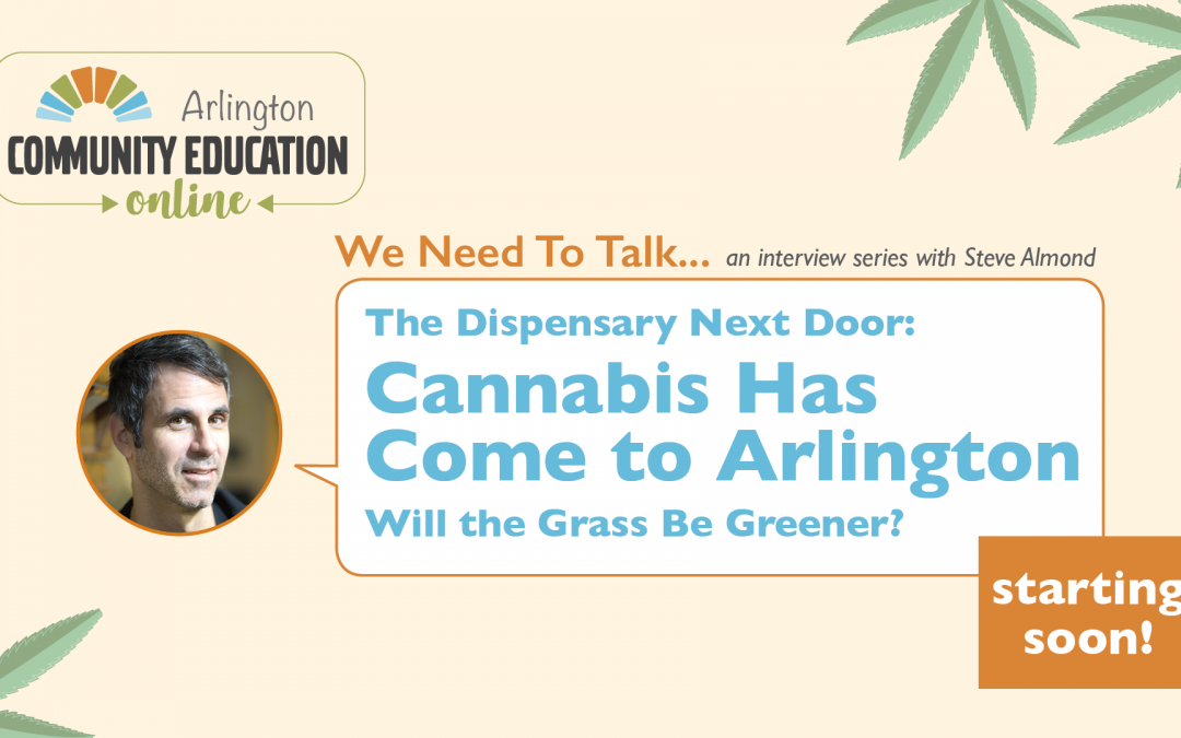 The Dispensary Next Door: Cannabis Has Come to Arlington … Will the Grass Be Greener?