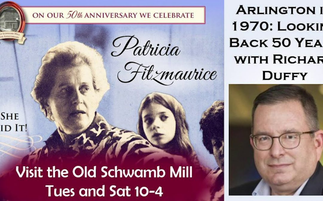 Old Schwamb Mill – Arlington in 1970: Looking Back 50 Years with Richard Duffy