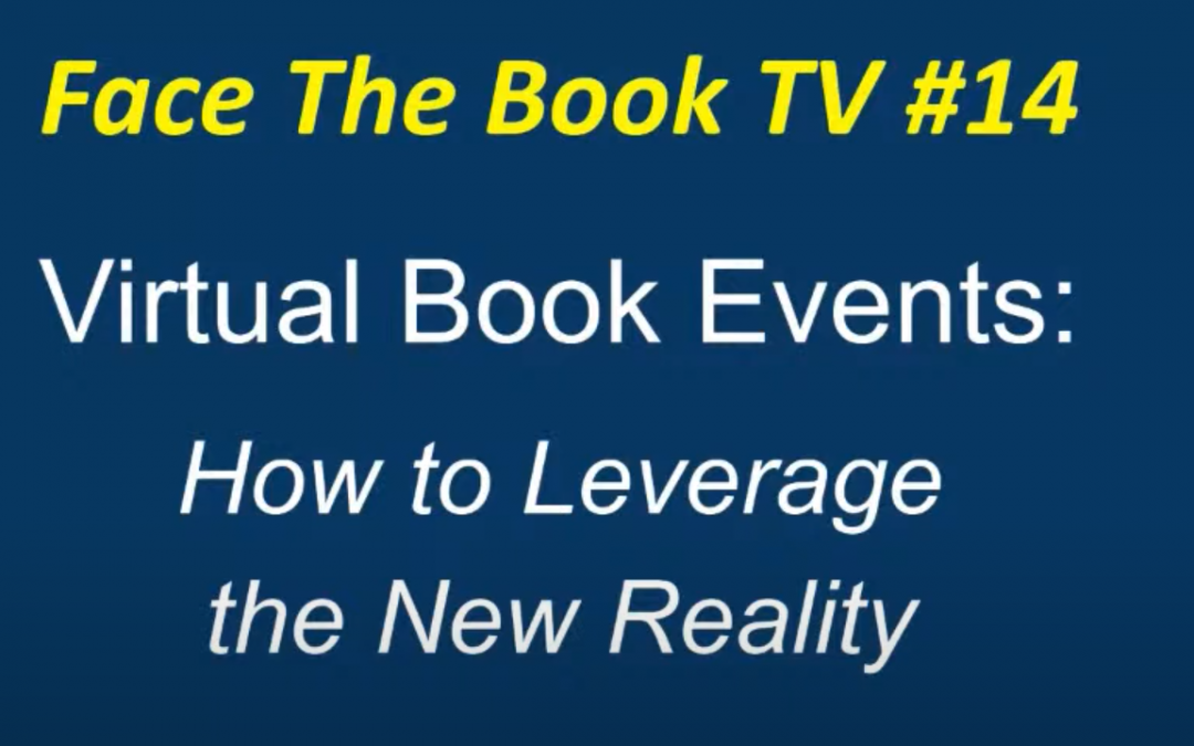 Face The Book TV #14 – Virtual Book Events: Leveraging the New Reality