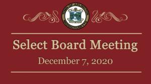 Select Board Meeting – December 7, 2020