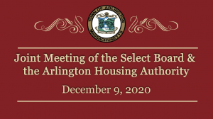 Joint Meeting of the Select Board & the Arlington Housing Authority – December 9, 2020
