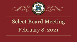 Select Board Meeting – February 8, 2021