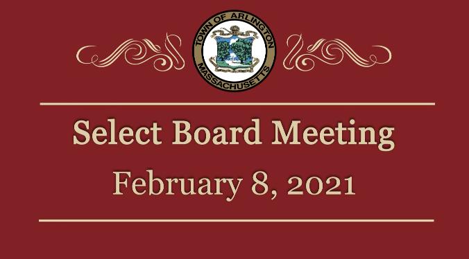 Select Board Meeting – February 8, 2021