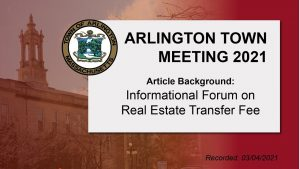 Town Meeting 2021 background:  Real Estate Transfer Fee Forum