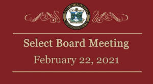 Select Board Meeting – February 22, 2021